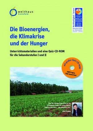 Die Bioenergien, die Klimakrise und der Hunger